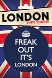 Freak Out It's London Vinyl Sticker Stickers