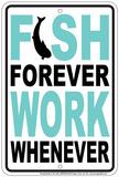 Fish Forever Tin Sign Blikskilt