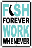 Fish Forever Tin Sign Tin Sign