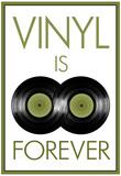 Vinyl is Forever Music Poster Poster