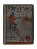 The Great War in England in 1897 Giclee Print by William Le Queux