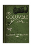 A Columbus Of Space Giclee Print by Garrett Serviss