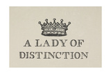 A Lady Of Distinction'. Illustration Of a Crown With Text Giclee Print by Thomas Bewick
