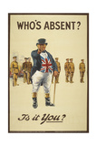"Who's Absent "" Is It You  a Recriutment Poster Showing 'John Bull' Pointing His Finger Giclee Print"