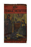 Illustrated Cover From a Story Of One Of the First Female Detectives in Fiction Giclee Print by Andrew Forrester