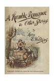 Illustrated Cover Of a Romantic Story Giclee Print by Mary Eleanor Wilkins