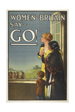"Women Of Britain Say - ""GO!"" British Patriotic Poster Urging Men To Volunteer Giclee Print"