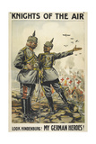 Knights Of the Air. 'Look Hindenburg ! My German Heroes ! Giclee Print