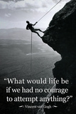 Vincent van Gogh Life Courage Motivational Quote Archival Photo Poster Photo by Vincent van Gogh