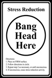 Stress Reduction Bang Head Here Print