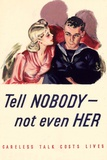 Tell Nobody, Not Even Her... Careless Talk Costs Lives - WWII War Propaganda Poster Photo