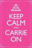 Sex and the City 2 Movie Keep Calm and Carrie On Poster Posters