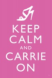 Sex and the City 2 Movie (Keep Calm and Carrie On) Poster Posters
