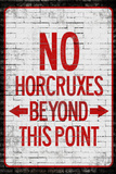 No Horcruxes Beyond This Point  - Warning Sign Print