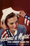 Become a Nurse Your Country Needs You WWII War Propaganda Poster Posters