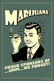 Marijuana: Pround Sponsor Of... Um We Forget  - Funny Retro Poster Foto