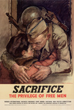 Sacrifice the Privilege of Free Men WWII War Propaganda Poster Posters