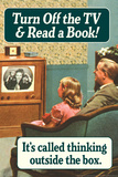 Turn Off the TV... Read A Book - Thinking Outside The Box  - Funny Poster Póster