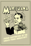 Marijuana: Proud Sponsor Of Snack Food Industry  - Funny Retro Poster Photo