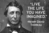 Live The Life You Have Imagined - Henry David Thoreau Quote Poster Print