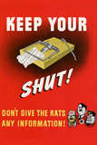 Keep Your Trap Shut... Don't Give the Rats Any Information - WWII War Propaganda Poster Posters