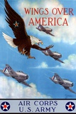 Wings Over America Air Corps U.S. Army - WWII War Propaganda Poster Prints