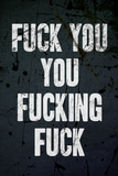F*ck You, You F*cking F*ck Poster Poster