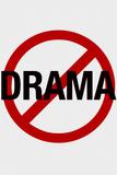 No Drama Allowed Humor Poster Print