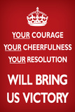 Your Courage Will Bring Us Victory (Motivational, Red) Poster Posters
