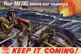 Your Metal Saves Our Convoys Keep It Coming - WWII War Propaganda Art