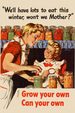 We'll Have Lots to Eat This Winter. Grow Your Own, Can Your Own - WWII War Propaganda Art Posters