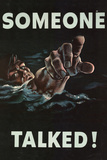 Someone Talked WWII War Propaganda Poster Prints