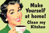 Make Yourself at Home Clean My Kitchen  - Funny Poster Prints by  Ephemera