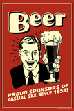 Beer, Proud Sponsor Of Casual Sex  - Funny Retro Poster Prints