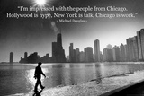 Chicago is Work Michael Douglas Quote Archival Photo Poster Photo