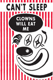 Can't Sleep, Clowns Will Eat Me  - Funny Poster Prints by  Ephemera