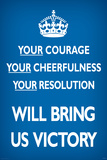 Your Courage Will Bring Us Victory (Motivational, Blue) Posters