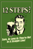 12 Steps Not In A Straight Line - Beer Drinking  - Funny Retro Poster Prints