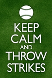 Keep Calm and Throw Strikes Baseball Póster