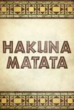 Hakuna Matata African Poster Posters