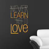 Learn to Love Quote Yellow Wall Decal Wall Decal