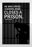 He Who Opens A School Closes A Prison Poster