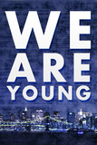 We Are Young Skyline Music Poster Print