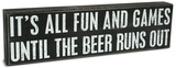 Beer Runs Out Box Sign Wood Sign