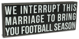 Interrupt This Marriage Box Sign Placa de madeira