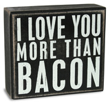 Love You More Than Bacon Box Sign Placa de madeira