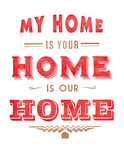 My Home is Your Home Letterpress Print by  Amy Shaffer and Kris Mills