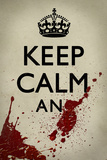 Keep Calm And... Poster Posters