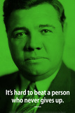Babe Ruth Never Give Up iNspire Quote Poster Photo