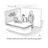 """We don't need to reinvent the wheel—just the earnings report."" - New Yorker Cartoon Premium Giclee Print by Paul Noth"